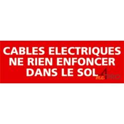 Panneau câbles électriques ne rien enfoncer dans le sol