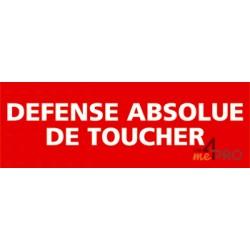 Panneau défense absolue de toucher