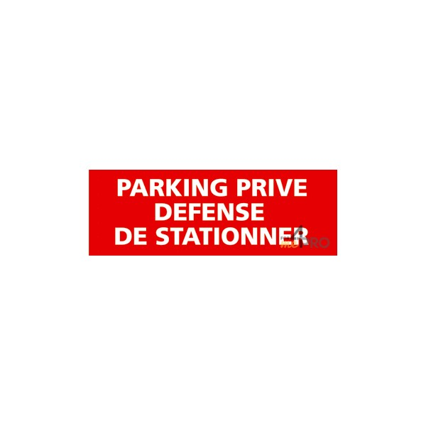 panneau parking priv d fense de stationner 4mepro. Black Bedroom Furniture Sets. Home Design Ideas