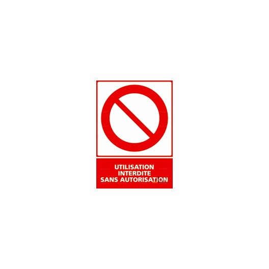 Panneau vertical utilisation interdite sans autorisation 4mepro - Travaux sans autorisation ...