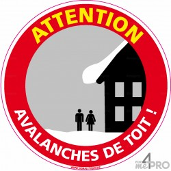 Panneau rond Attention danger avalanches de toit