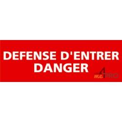 Panneau rectangulaire Défense entrer danger