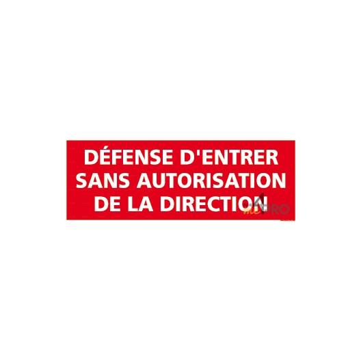 Panneau rectangulaire d fense entrer sans autorisation de la direction 4mepro - Travaux sans autorisation ...
