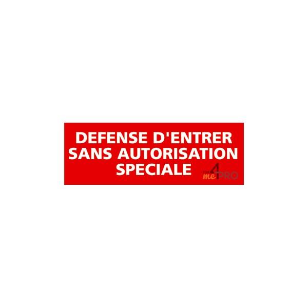 Panneau rectangulaire d fense entrer sans autorisation sp ciale 4mepro - Travaux sans autorisation ...