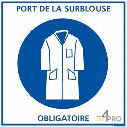 Panneau carré Port de la sur-blouse obligatoire