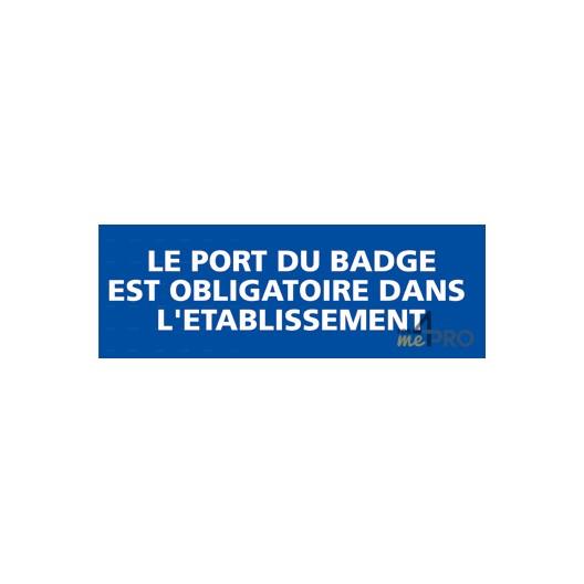 Panneau le port du badge est obligatoire dans l 39 tablissement for Le ramonage est il obligatoire