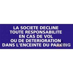 Panneau rectangulaire La société décline toute responsabilité en cas de vol ou de détérioration dans l'enceinte du parking