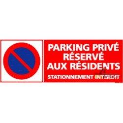 Panneau rectangulaire Parking privé réservé aux résidents - stationnement interdit