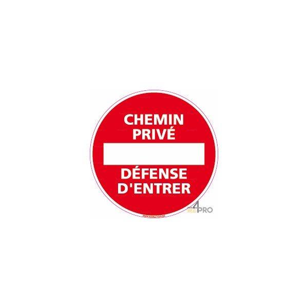 Panneau Rond Chemin Prive Defense Entrer 4mepro