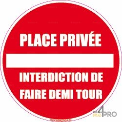 Panneau rond Place privée - interdiction de faire demi tour