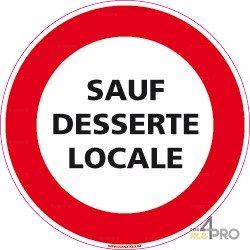 Panneau rond d'interdiction de circuler Sauf desserte locale