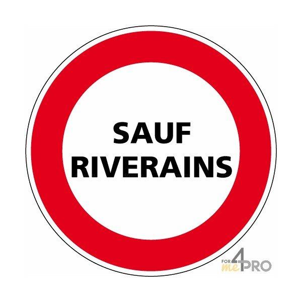 Panneau rond d 39 interdiction de circuler sauf riverains - Panneau signalisation interdiction ...