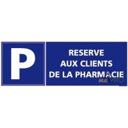 Panneau rectangulaire horizontal Parking Réservé aux clients de la pharmacie