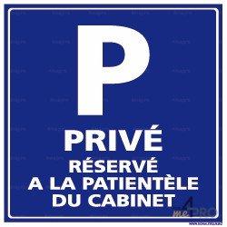 Panneau pour parking Privé réservé à la patientèle du cabinet