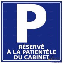 Panneau pour parking Réservé à la patientèle du cabinet