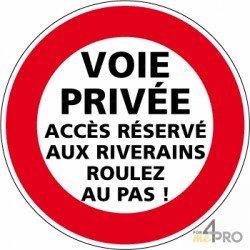 Panneau d'interdiction rond Voie privée - accès réservé aux riverains - roulez au pas